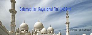Selamat Hari Raya Idhul Fitri 1439 H