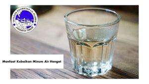 Manfaat Kebaikan Minum Air Hangat