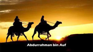 Rahasia Sukses Ala Abdurrahman bin Auf